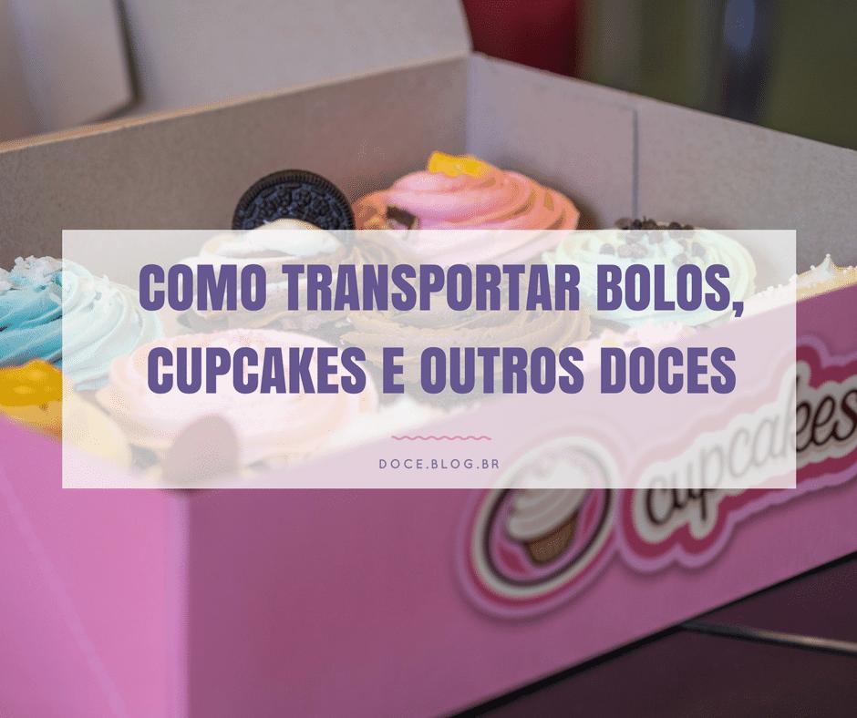 Como transportar bolos, cupcakes e outros doces com segurança 1